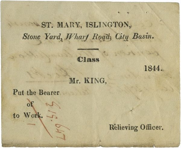 "A ticket issued in 1844 by a Relieving Officer for the parish of St Mary, Islington, north London, directing the bearer to the stone yard on Wharf Road, City Basin. In return for a stint of stone breaking, the claimant would receive ""out relief&quot"