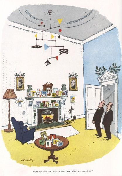 Two rather conservative gentlemen survey with curiosity a hanging Atomic style mobile in an otherwise traditional sitting room while one comments to the other, 'Got no idea, old man - it was here when we moved in.' Date: 1953