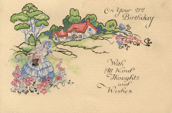 A 21st birthday card, showing a lady in a bonnet and crinoline dress gathering flowers in an idyllic cottage garden. Date: 1936