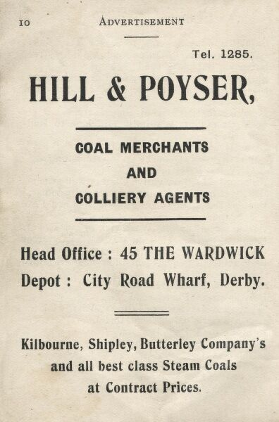 Advertisement for Hill & Poyser, Coal Merchants and Colliery Agents, Head Office at 45 The Wardwick, Derby, Depot at City Road Wharf, Derby. Kilbourne, Shipley, Butterley and all best class steam coals at contract prices