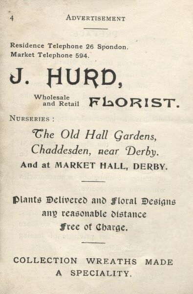 Advertisement for J Hurd, Florist, Wholesale and Retail, Chaddesden and Derby. Nurseries at the Old Hall Gardens, Chaddesden, and at the Market Hall, Derby. Plants delivered and floral designs