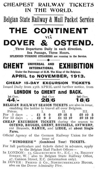 An advertisement for affordable railway tickets to Ghent, Belgium, via Dover and Ostend, for the Universal and International Exhibition, taking place from April until November 1913. Date: 1913