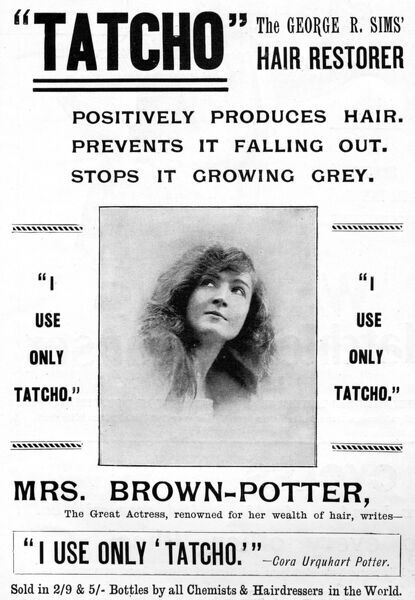 Tatcho - George R. Sims hair restorer, as endorsed by celebrity actress Cora Urquahart Potter. Prevents hair loss and greying. Date: 1892