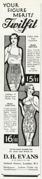 Your figure merits Twilfit corsets. All the lastest models can be seen and fitted at D. H. Evans Date: 1931