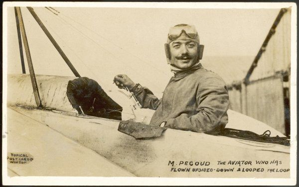 ADOLPHE PEGOUD - French aviator noted for his daring aerobatics, including looping the loop : at Brooklands race- track. September 1913, during a visit to England