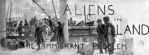 Illustrated title for an Illustrated London News article entitled 'Aliens in England: The Immigrant Problem', 1904. The image shows immigrants coming ashore off a boat in London