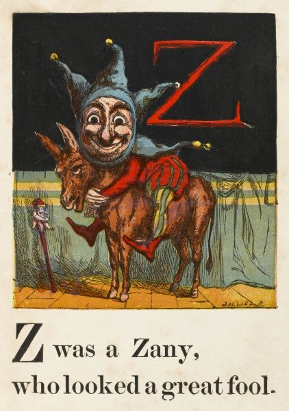 Z - was a Zany, who looked a great fool