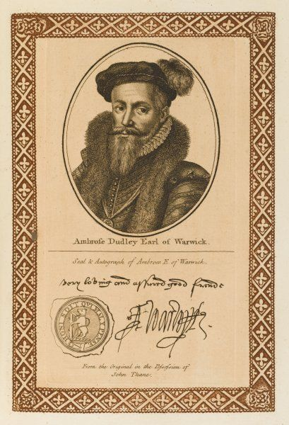 AMBROSE DUDLEY, earl of WARWICK - soldier and statesman, fatally wounded fighting the French : with his autograph