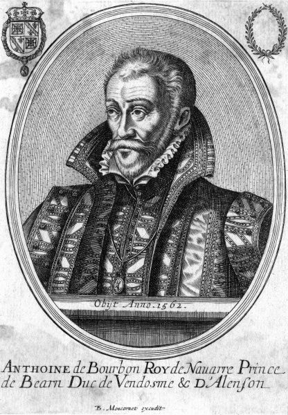 ANTOINE DE BOURBON duc de Vendome, married Jeanne d'Albret de Navarre and thus became king of Navarre, father of Henri IV. Date: 1518 - 1562