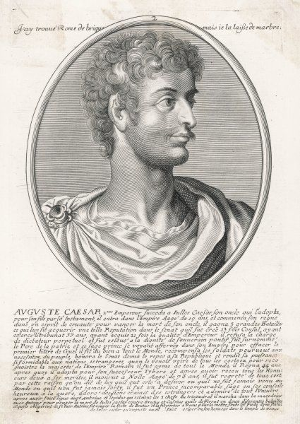 GAIUS JULIUS CAESAR AUGUSTUS (originally Gaius Octavius, also known as Octavianus) First Roman Emperor from 27 BC to 14 AD