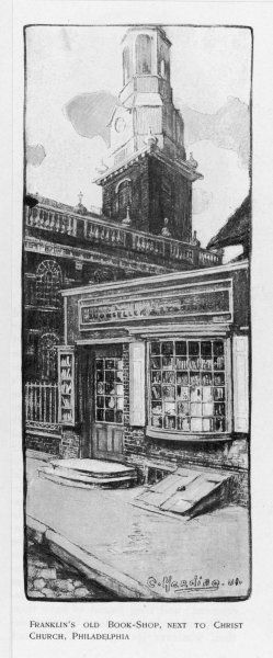 BENJAMIN FRANKLIN Bookshop, next to Christ Church, Philadelphia, of the American statesman, scientist and philosopher