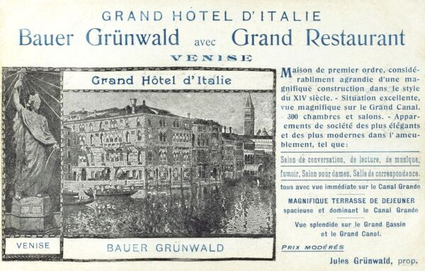 Bauer Grunwald Hotel, Venice, Italy - the Hotel was opened in 1880 with a new facade constructed in the 1940s. Date: 1905