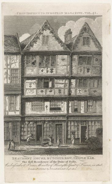 Example of domestic architecture: Beaumont House, Butcher Row, Temple Bar, the first residence of the Duke of Sully, ambassador of Henry the Great (IV) of France in 1603