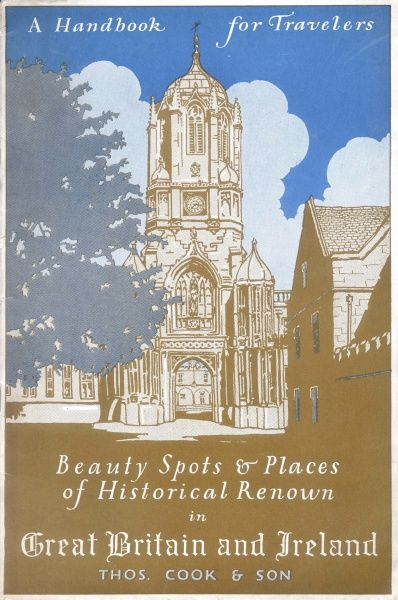 Cover illustration for Beauty Spots and Places of Historican Renown in Great Britain and Ireland, a handbook for travellers, by Thomas Cook & Son. Showing the gateway and Tom Tower, Christ Church College, Oxford