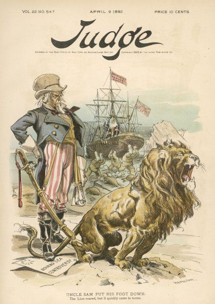 The Behring Sea Controversy 'Uncle Sam put his foot down. The [British] Lion roared, but it quickly came to terms&#39