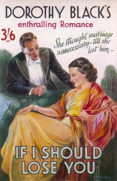 'IF I SHOULD LOSE YOU' (Dorothy Black) 'She thought marriage unnecessary - till she lost him...&#39