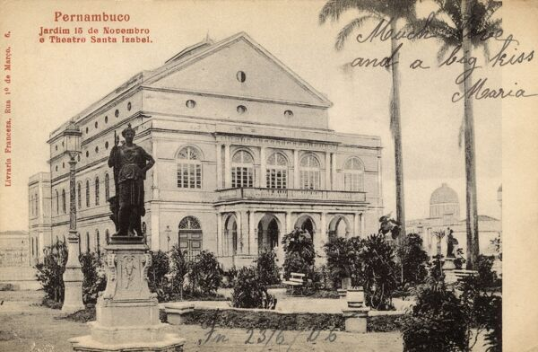Brazil - Pernambuco The St. Isabel Theatre and The Garden of the 15th November Date: 1906