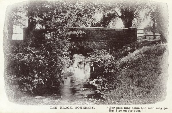"Bridge over 'The Brook' - Somersby, Lincolnshire. Alfred, Lord Tennyson (1809-1892) was born and raised in Somersby ""For men may come and men may go. But I go on for ever."" Date: circa 1907"