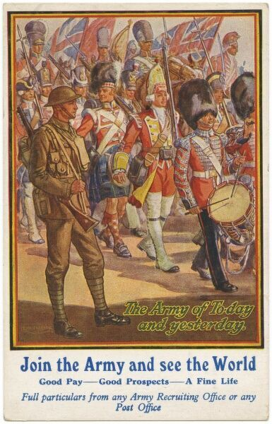 'The Army of Today and Yesterday' - Join the Army and See the World - Good pay - Fine Prospects - A Good Life