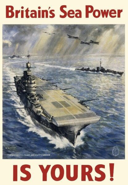 World War Two propaganda poster for the Royal Navy - Britain's Sea Power Is Yours - illustrated by an Illustrious class aircraft carrier with its escorts and aircraft. Issued by the Admiralty to encourage a shared sense of patriotism