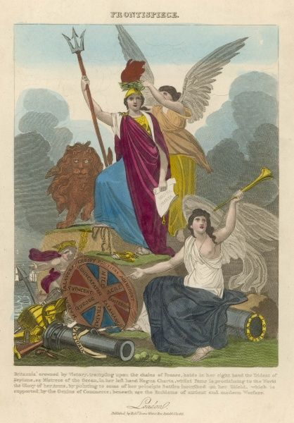 Britannia crowned by Victory, trampling upon the chains of France, holding the trident of Neptune, whilst Fame proclaims the glory of her arms by pointing to military triumphs