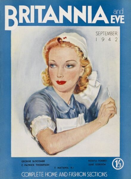 Second World War era front cover of Britannia and Eve magazine featuring a blonde nurse with immaculately coiffed hair and obligatory red lipstick. There's glamour in wartime nursing you know!