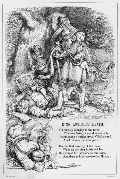 KING ARTHURS DEATH. British ballad telling the tale of the Arthurian legend