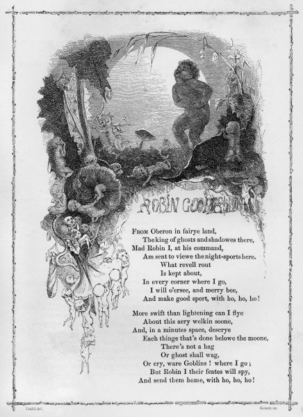 ROBIN GOODFELLOW (The Mad Merry Pranks of) British ballad. More commonly known as Puck, the work of this mischievous creature is done by moonlight, and his mocking, laugh is Ho ho ho!