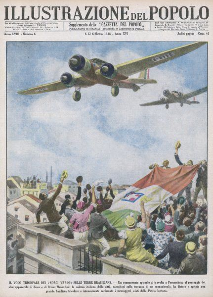 Two Italian aircraft, one of them piloted by Bruno Mussolini, Il Duce's son, fly to Brazil where they are received with great applause