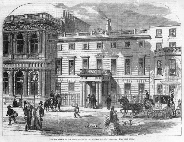 Buckingham House, Pall Mall, office of the Minister at War, busy at this time fighting the war in the Crimea