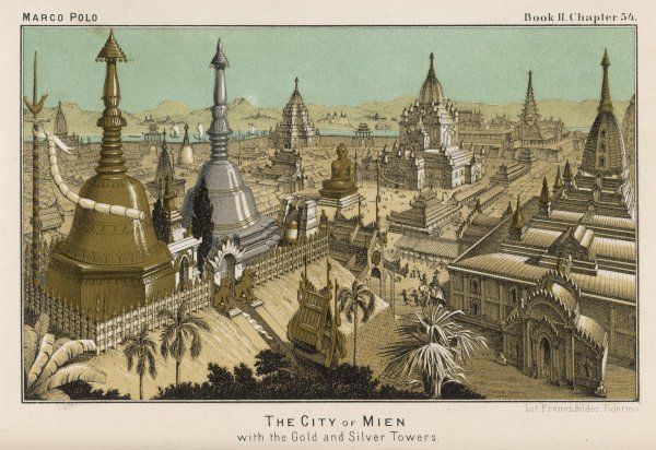 The City of Mien, with the Gold and Silver Towers, visited by Marco Polo in 1282, now known as Pagan or Bagan, in Myanmar, Burma