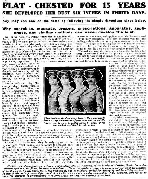 Advertisement for a bust enhancement product sold in Britain, 1916. The advertisement headline reads 'Flat-chested for 15 years, she developed her bust six inches in thirty days&#39