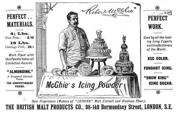 Advertisement for Robert McGhie's icing powder, as produced by the British Malt Products Co, London. Used by all the icing experts and leading confectioners of the world. Date: 1898