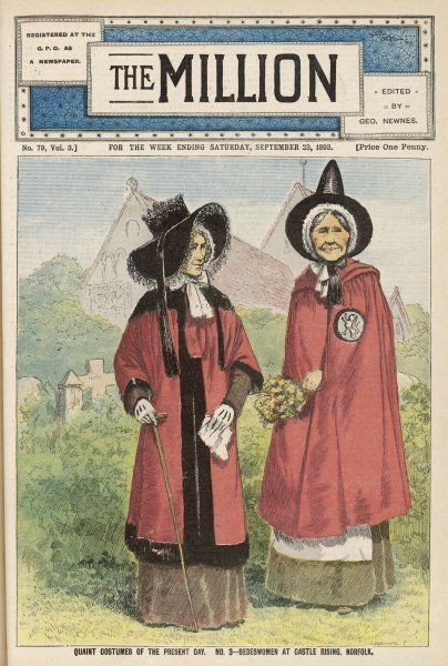 Two bedeswomen (or beadswomen) of Castle Rising, Norfolk : in return for food and lodging, they are required to pray for the souls of their benefactors