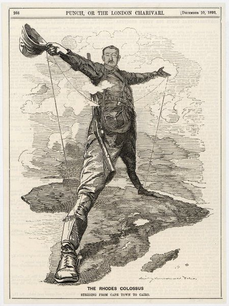 CECIL RHODES Statesman, financier, imperialist. Caricatured as a colossus bestriding Africa