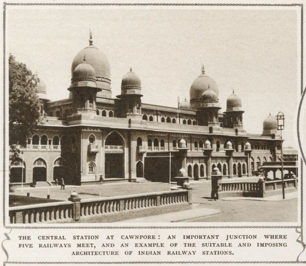 The Central station at Cawnpore, an important junction where five railways meets, an example of the imposing architecture of Indian railway stations