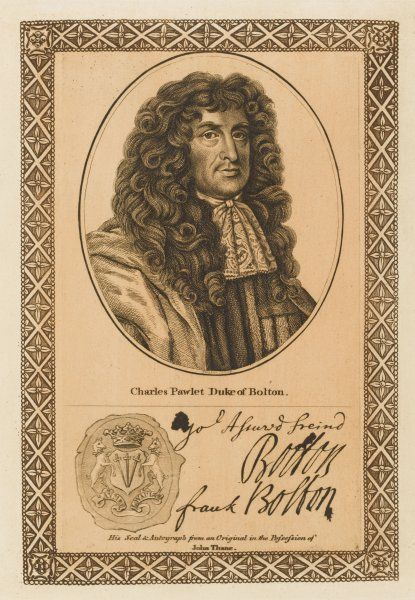 CHARLES POWLETT, duke of BOLTON - statesman who prudently pretended to be mad during the later years of Charles II and James II. with his autograph