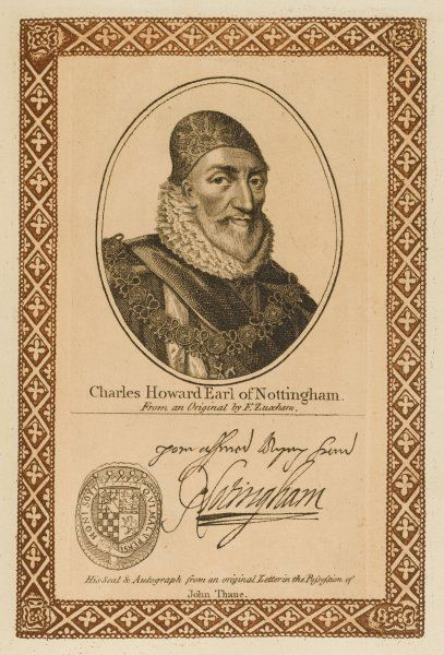 CHARLES HOWARD, earl of NOTTINGHAM, statesman, naval and military commander, bitter enemy of Essex. with his autograph