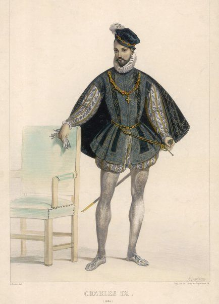 CHARLES IX, KING OF FRANCE wears a cap ornamented with jewels & feathers, a small ruff, embroidered cape, doublet with slashed sleeves, jerkin & slashed & bombasted trunk hose
