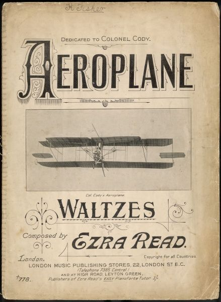 The AEROPLANE waltz, dedicated to Colonel Cody (the photograph is of his flying machine)