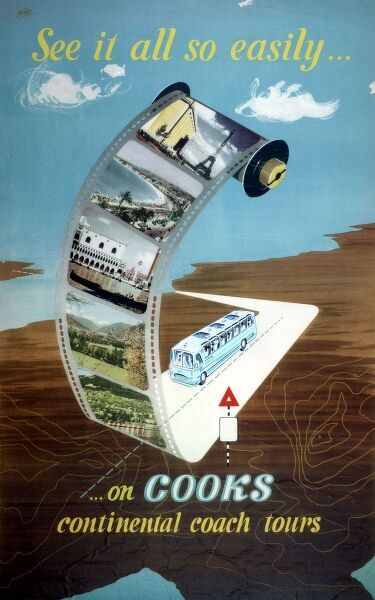 Poster or handbill advertising Cooks Continental Coach Tours -- see it all so easily! A roll of camera film shows colourful pictures of holiday resorts, and a coach travelling along a road