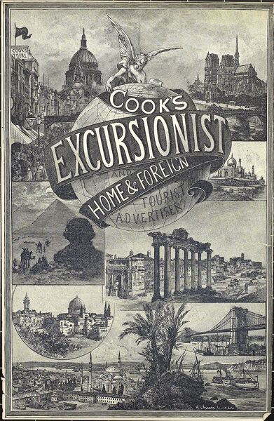 Cover illustration for Cook's Excursionist and Home & Foreign Tourist Advertiser, with a montage of images around a globe, including St. Paul's Cathedral (London), Notre Dame (Paris), the Pyramids (Egypt), the Forum (Rome), Jerusalem