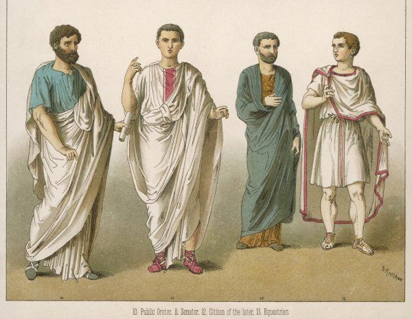 ANCIENT ROME: Clothing worn by a Public Orator; a Senator; a Citizen and an Equestrian (rider)