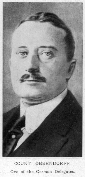 Count Oberndorff, German ambassador to Bulgaria at the end of WW1. He was part of the German delegation who attended the Armistice Agreement