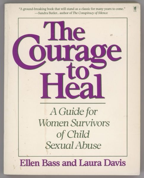 'The Courage to Heal, a Guide for Women Survivors of Child Sexual Abuse' by Ellen Bass and Laura Davis, the book that fueled the American abuse scare of the 1980s/1990s