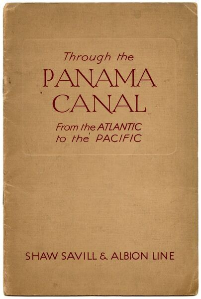 The front cover of the book, Through the Panama Canal, From the Atlantic to the Pacific, by Shaw Savill and Albion Line