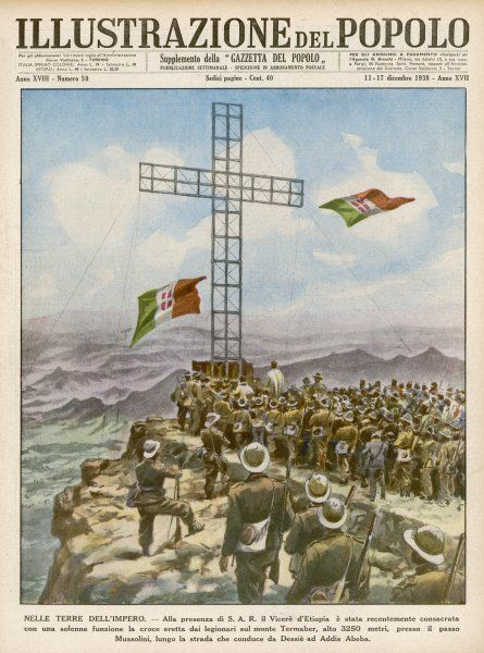The Italians erect a cross on Mount Termaker as a symbol of the freedom and civilisation bestowed by Italy on Africa