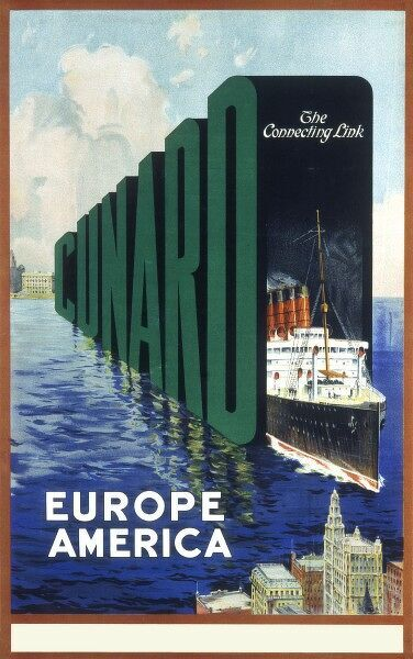 Poster promoting the Cunard Line shipping company service from Europe to America