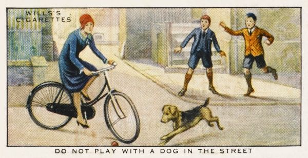 'Do not play with a dog in the street, for the animal, in its spirit of fun, forgets previous warning not to stray...&#39