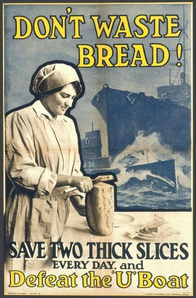 Poster advising the public to eat less bread, and save two thick slices a day to defeat the U-boats during WWI. That's a dangerous way to cut bread!